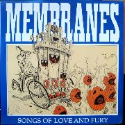 MEMBRANES - SONGS OF LOVE AND FURY