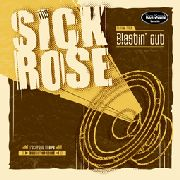 SICK ROSE - BLASTIN' OUT