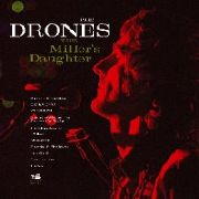 DRONES - THE MILLER'S DAUGHTER (2LP)