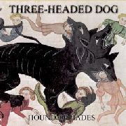 THREE HEADED DOG - HOUND OF HADES