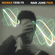 PAIK, NAM JUNE - WORKS 1958-79