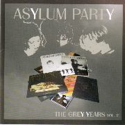 ASYLUM PARTY - THE GREY YEARS, VOL. 2 (2CD)