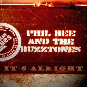 BEE, PHIL -& THE BUZZTONES- - IT'S ALRIGHT