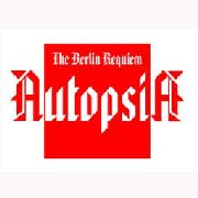 AUTOPSIA - THE BERLIN REQUIEM