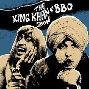 KING KHAN & BBQ SHOW - WHAT'S FOR DINNER?
