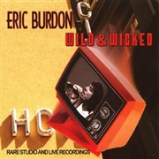 BURDON, ERIC - WILD & WICKED (RARE & LIVE)