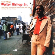 BISHOP, WALTER -JR- - SOUL VILLAGE