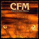 C.F.M. - FACE IN THE MIRROR