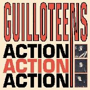 GUILLOTEENS - ACTION! ACTION! ACTION! (2CD)