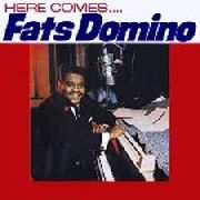 DOMINO, FATS - HERE COMES FATS DOMINO