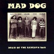 MAD DOG - DAWN OF THE SEVENTH SUN
