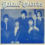 PALACE GUARDS - COMPLETE RECORDINGS