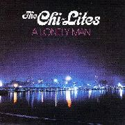 "CHI-LITES - A LONELY MAN ""OH GIRL"""
