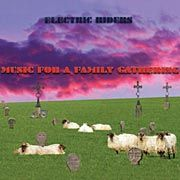 ELECTRIC RIDERS - MUSIC FOR A FAMILY GATHERING