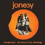 JONESY - MASQUERADE: THE DAWN YEARS (2CD)