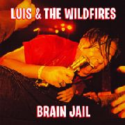 LUIS & THE WILDFIRES - BRAIN JAIL