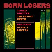 BORN LOSERS - TOKYO DRIFTER EP