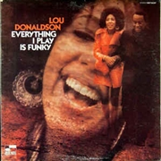 DONALDSON, LOU - EVERYTHING I PLAY IS FUNKY