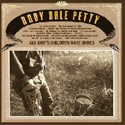 PETTY, ANDY DALE - ALL GOD'S CHILDREN HAVE SHOES