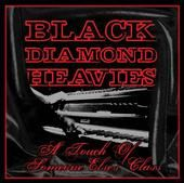 BLACK DIAMOND HEAVIES - A TOUCH OF SOMEONE ELSE'S...