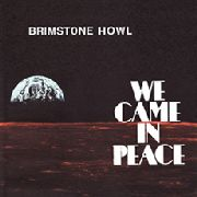 BRIMSTONE HOWL - WE CAME IN PEACE (COL)