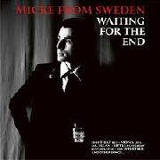 MICKE FROM SWEDEN - WAITING FOR THE END