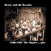 KENNY & THE KASUALS - 1966-1968 THE SINGLES...PLUS