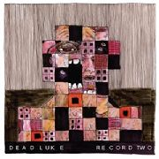 DEAD LUKE - RECORD TWO