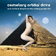 ACID MOTHERS TEMPLE & THE MELTING PARAISO U.F.O. - COMETARY ORBITAL DRIVE