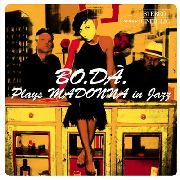 BO.DA. - PLAYS MADONNA IN JAZZ