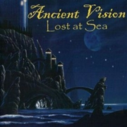 ANCIENT VISION - LOST AT SEA