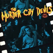 MURDER CITY DEVILS - MURDER CITY DEVILS