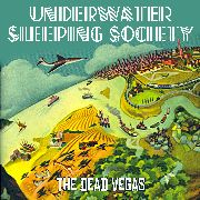 UNDERWATER SLEEPING SOCIETY - THE DEAD VEGAS