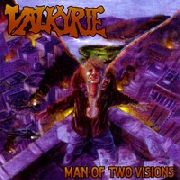 VALKYRIE - MAN OF TWO VISIONS