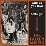 FALLEN ANGELS (USA) - WHO DO YOU LOVE/HELLO GIRL