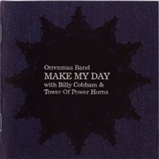 ORRENMAA BAND WITH BILLY COBHAM & TOWER OF POWER HORNS - MAKE MY DAY