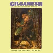 GILGAMESH - ANOTHER FINE TUNE YOU'VE GOT ME IN