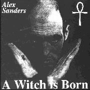 SANDERS, ALEX - A WITCH IS BORN
