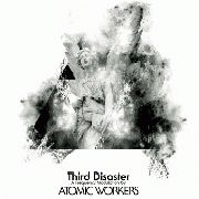 ATOMIC WORKERS - (BLACK) THIRD DISASTER