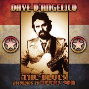D'ANGELICO, DAVE - THE BLUES ACCORDING TO TEXAS SON