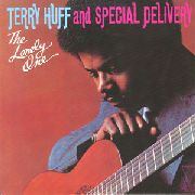 HUFF, TERRY -& SPECIAL DELIVERY- - THE LONELY ONE