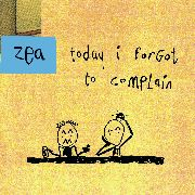 ZEA - TODAY I FORGOT TO COMPLAIN