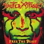 SLAUTER XSTROYES - FREE THE BEAST