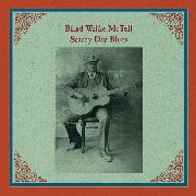 MCTELL, BLIND WILLIE - SCAREY DAY BLUES (2LP)