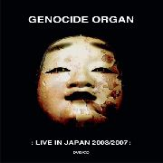GENOCIDE ORGAN - LIVE IN JAPAN 2003/2007 (+CD)