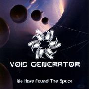 VOID GENERATOR - WE HAVE FOUND THE SPACE