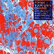 VARIOUS - FORGE YOUR OWN CHAINS: PSYCHEDELIC BALLADS.. (2LP)