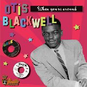 BLACKWELL, OTIS - WHEN YOU'RE AROUND