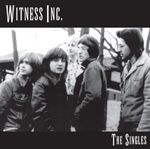 WITNESS INC. - THE SINGLES