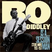 DIDDLEY, BO - IS A SESSION MAN